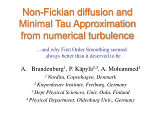 Non-Fickian diffusion and Minimal Tau Approximation from numerical turbulence