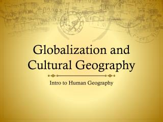 Globalization and Cultural Geography