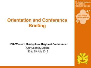 Orientation and Conference Briefing