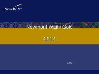 Newmont Waihi Gold 2012