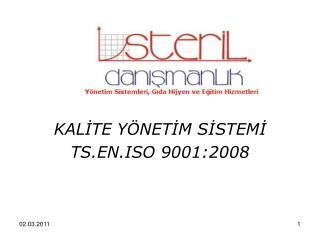 KALİTE YÖNETİM SİSTEMİ  TS.EN.ISO 9001:2008