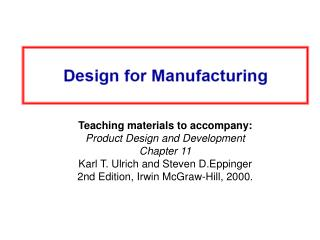 Teaching materials to accompany: Product Design and Development Chapter 11 Karl T. Ulrich and Steven D.Eppinger 2nd Edit