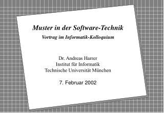 Muster in der Software-Technik Vortrag im Informatik-Kolloquium