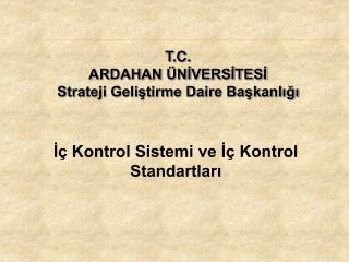 T.C. ARDAHAN  ÜNİVERSİTESİ Strateji Geliştirme Daire Başkanlığı