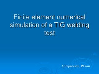 Finite element numerical simulation of a TIG welding test