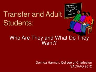 Transfer and Adult Students: