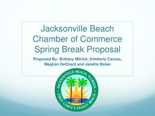 Jacksonville Beach Chamber of Commerce Spring Break Proposal