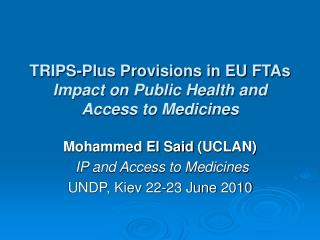 TRIPS-Plus Provisions in EU FTAs Impact on Public Health and Access to Medicines