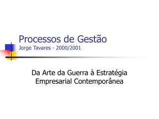 Processos de Gestão Jorge Tavares - 2000/2001