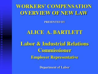 WORKERS' COMPENSATION OVERVIEW OF NEW LAW