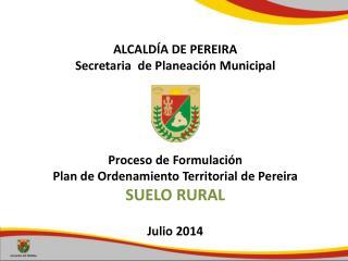 Proceso de Formulación Plan de Ordenamiento Territorial de Pereira SUELO RURAL