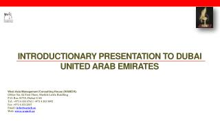 INTRODUCTIONARY PRESENTATION TO DUBAI UNITED ARAB EMIRATES