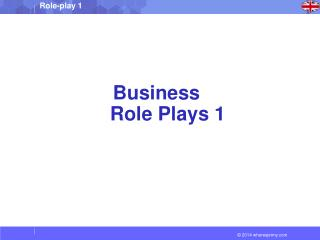 Business   Role  Plays 1