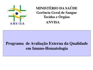 Programa  de Avaliação Externa da Qualidade  em Imuno-Hematologia