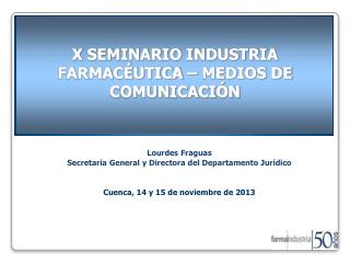 X SEMINARIO INDUSTRIA FARMACÉUTICA – MEDIOS DE COMUNICACIÓN