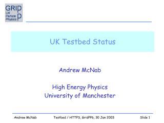 UK Testbed Status