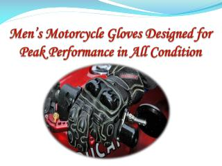 Men's Motorcycle Gloves Designed for Peak Performance