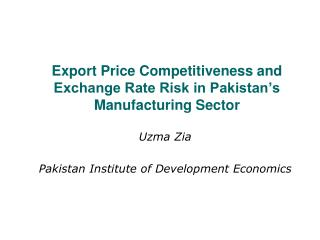 Export Price Competitiveness and Exchange Rate Risk in Pakistan's Manufacturing Sector