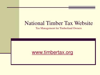National Timber Tax Website Tax Management for Timberland Owners
