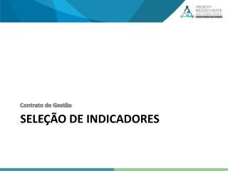 SELE��O DE INDICADORES