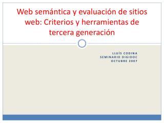 Web sem�ntica y evaluaci�n de sitios web: Criterios y herramientas de tercera generaci�n