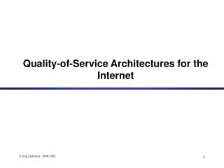 Quality-of-Service Architectures for the Internet