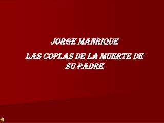 JORGE MANRIQUE  LAS COPLAS DE LA MUERTE DE SU PADRE