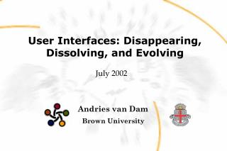 User Interfaces: Disappearing, Dissolving, and Evolving