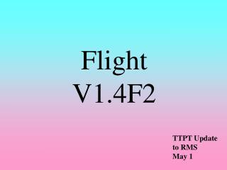 Flight V1.4F2