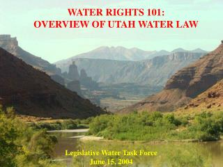 WATER RIGHTS 101: OVERVIEW OF UTAH WATER LAW