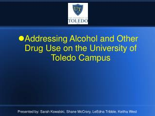 Addressing Alcohol and Other Drug Use on the University of Toledo Campus