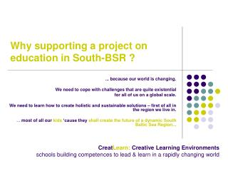 Why supporting a project on education in South-BSR ?