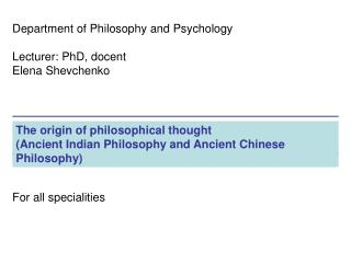 The origin of philosophical thought (Ancient Indian Philosophy and Ancient Chinese Philosophy )