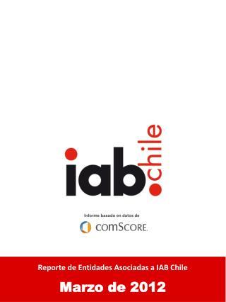 Audiencia Online Chilena Reporte de Entidades Asociadas a IAB Chile