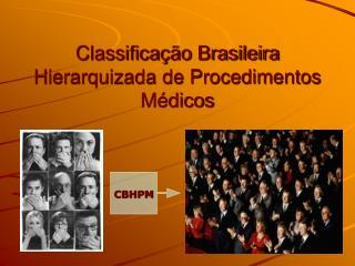 Classifica��o Brasileira Hierarquizada de Procedimentos M�dicos