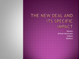 The New Deal and its specific impact