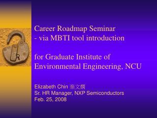 Career Roadmap Seminar - via MBTI tool introduction  for Graduate Institute of Environmental Engineering, NCU