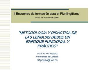 II Encuentro de  formaci�n para el Pluriling�ismo  26-27  de  octubre de 2006