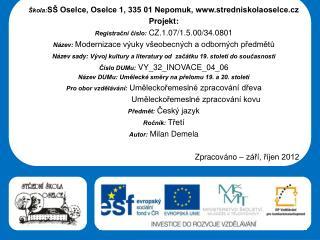 Šk selce, Oselce 1, 335 01 Nepomuk, stredniskolaoselce.cz Projekt: