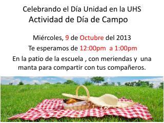 Celebrando el Día Unidad en la UHS   Actividad de Día de Campo