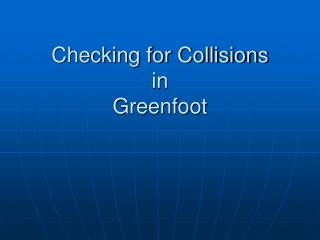 Checking for Collisions in  Greenfoot