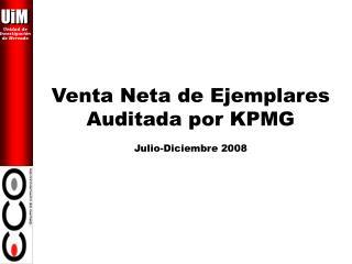 Venta Neta de Ejemplares Auditada por KPMG Julio-Diciembre 2008