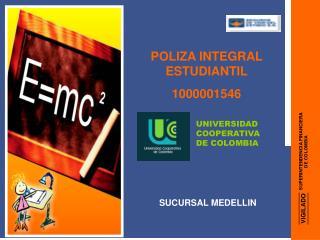 POLIZA INTEGRAL ESTUDIANTIL 1000001546
