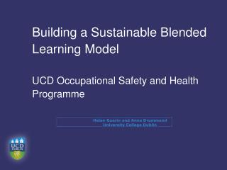 Building a Sustainable Blended  Learning Model UCD Occupational Safety and Health Programme