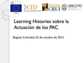 Learning  Histories sobre la  Actuación de los PAC