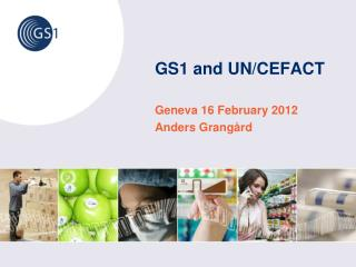 GS1 and UN/CEFACT