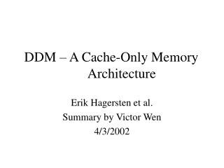 DDM – A Cache-Only Memory Architecture