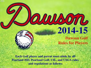 2014-15 Dawson Golf  Rules for Players