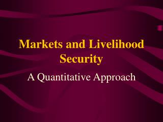 Markets and Livelihood Security