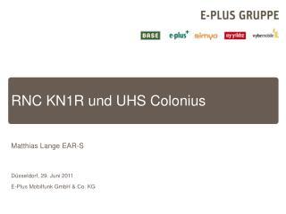 RNC KN1R und UHS Colonius